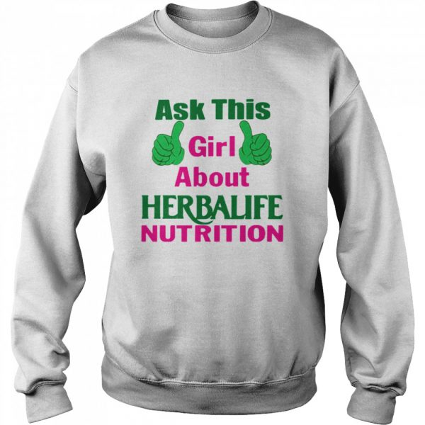 Ask This Girl About Herbalife Nutrition  Unisex Sweatshirt