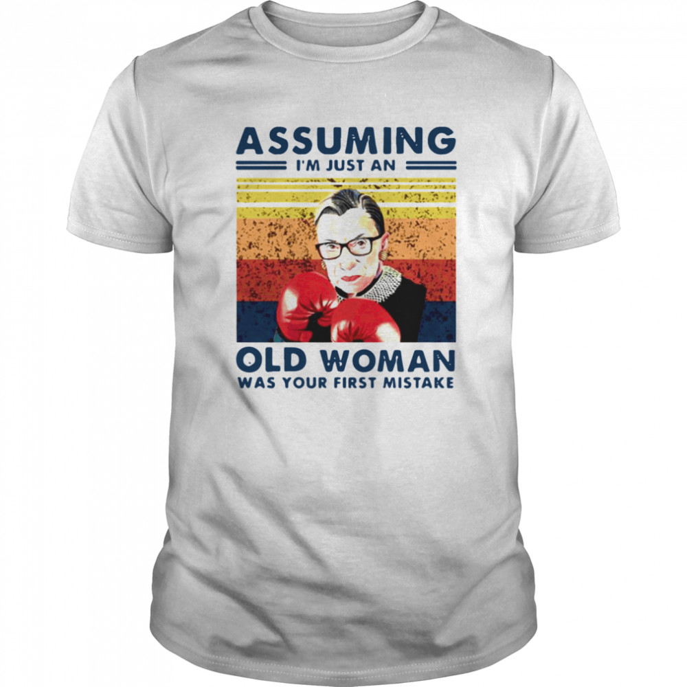 Assuming Im Just An Old Woman Was Your First Mistake Ruth Bader Ginsburg Boxing Classic Men's T-shirt