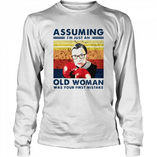 Assuming Im Just An Old Woman Was Your First Mistake Ruth Bader Ginsburg Boxing  Long Sleeved T-shirt