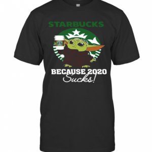 Baby Yoda Starbucks Because 2020 Sucks T-Shirt Classic Men's T-shirt