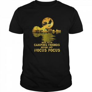 Beer with camping friends before any hocus pocus halloween  Classic Men's T-shirt