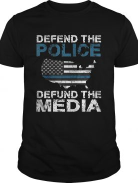 Defend the Police Defund the Media American Flag USA Gift shirt