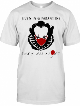 Halloween Pennywise Even In Quarantine They All Float Balloon T-Shirt