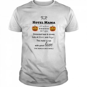 Hotel Mama All Inclusive 24 7 Open Unlimited Food And Drinks Lots Of Kisses And Hugs Pumpkin  Classic Men's T-shirt