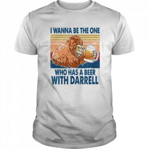 I Wanna Be The One Who Has A Beer With Darrell Vintage  Classic Men's T-shirt