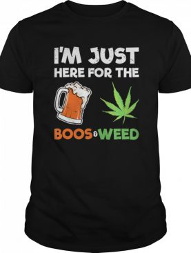 I'm Just Here For The Boos Halloween Weed shirt