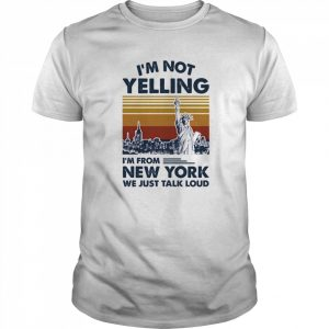 I'm Not Yelling I'm From New York We Just Talk Loud Vintage Retro  Classic Men's T-shirt