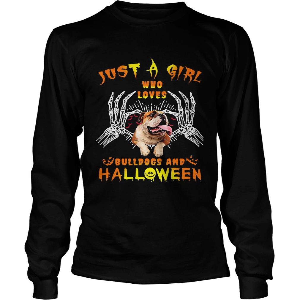 Just A Girl Who Loves Bulldogs And Halloween Long Sleeve