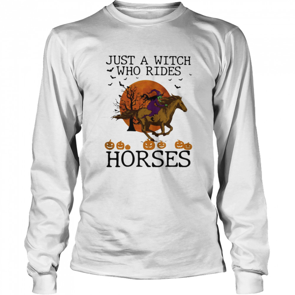 Just A Witch Who Rides Horse Moon Halloween Long Sleeved T-shirt