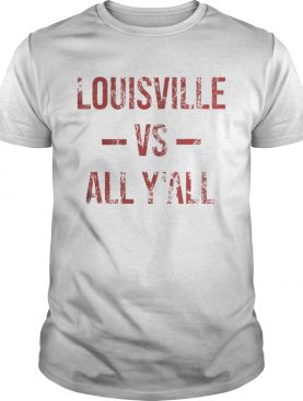 Louisville Vs All YAll Vintage Weathered Southerner shirt