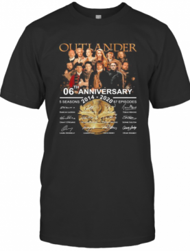 Outlander 06Th Anniversary 2014 2020 Thank You For The Memories Signatures T-Shirt