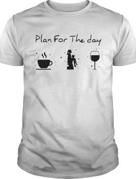 Plan For The Day Coffee Reading Book Wine shirt