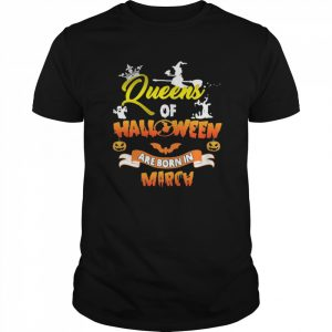 Queen Of Halloween Are Born In March  Classic Men's T-shirt