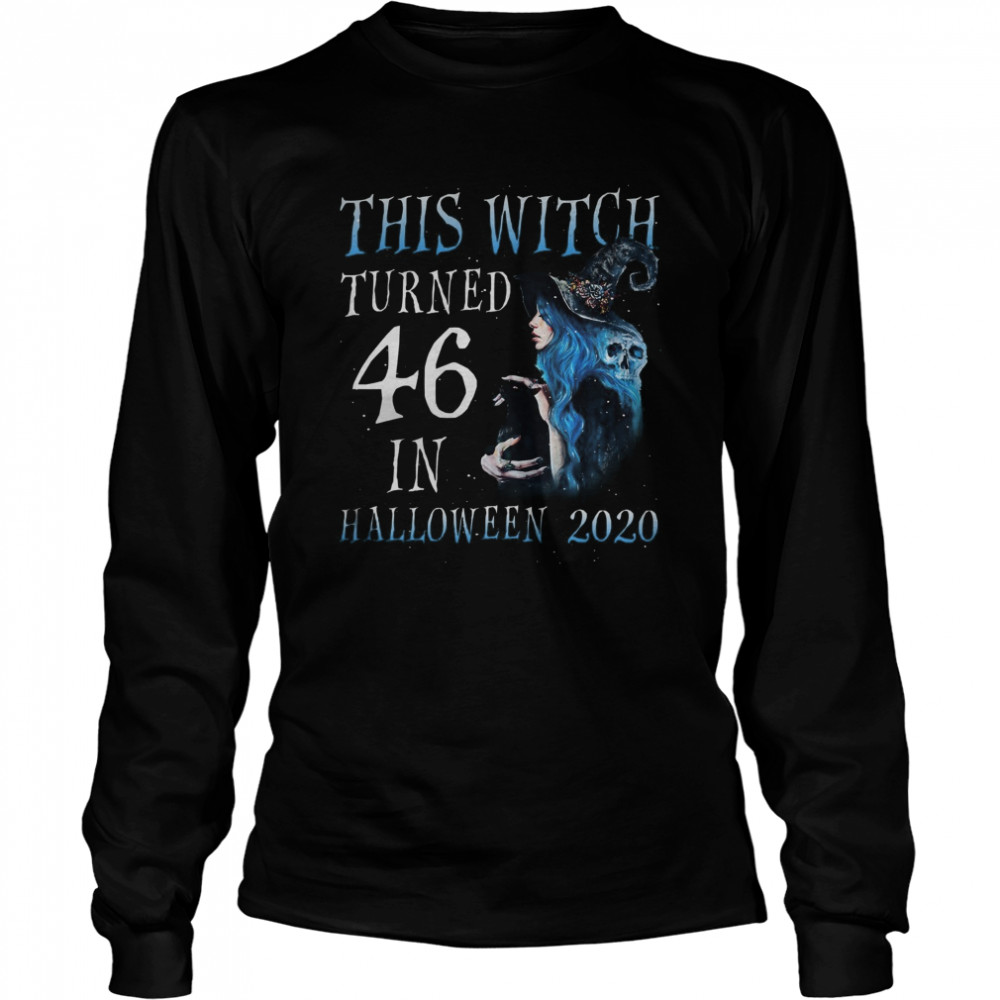 This Witch Turn 46 In Halloween 2020 Halloween Costume Long Sleeved T-shirt