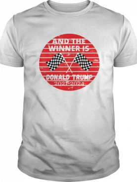 And the winner is donald trump in 2020 president election vote shirt