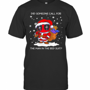 Christmas Deadpool Santa Did Someone Call For The Man In The Red Suit T-Shirt Classic Men's T-shirt