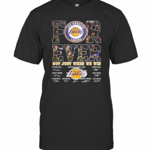 For Ever Los Angeles Lakers Not Just When We Win Signature T-Shirt Classic Men's T-shirt