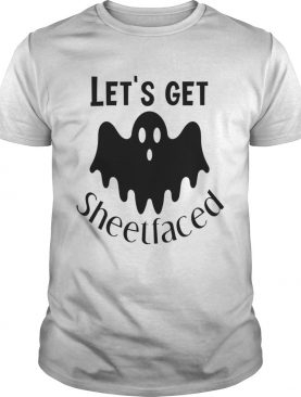 Lets Get Sheetfaced Ghost Halloween shirt