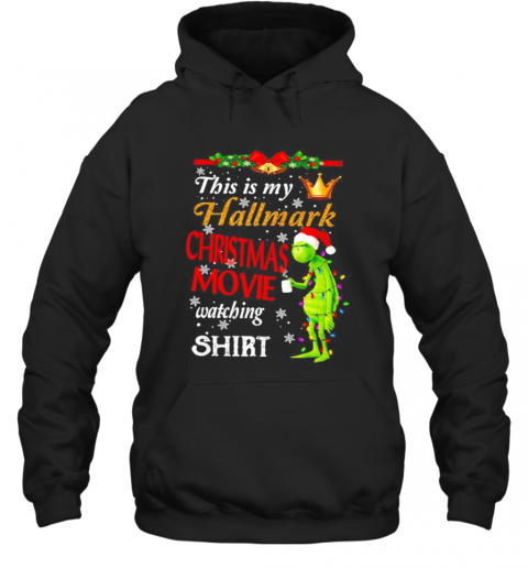 The Grinch This Is My Hallmark Christmas Movie Watching T-Shirt Unisex Hoodie