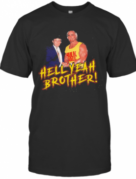 Trump And Hulk Rules Hell Yeah Brother T-Shirt