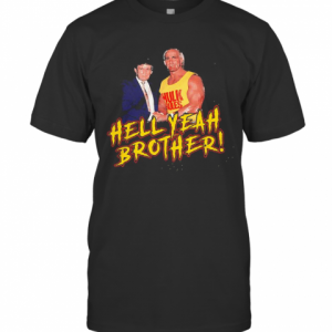 Trump And Hulk Rules Hell Yeah Brother T-Shirt Classic Men's T-shirt