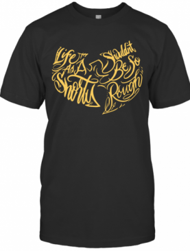 Wu Tang Clan Life As A Shorty Shouldn'T Be So Rough T-Shirt