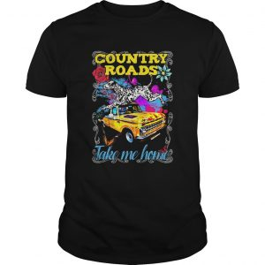Country Roads Take Me Home  Unisex