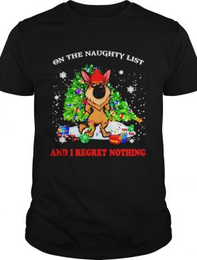 German Shepherd on the naughty list and I regret nothing Christmas shirt