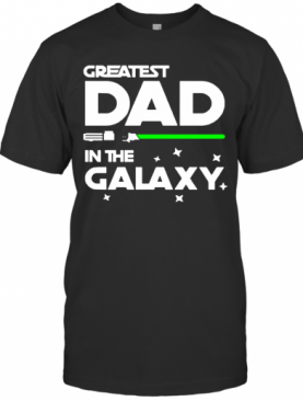 Greatest Dad In The Galaxy T-Shirt