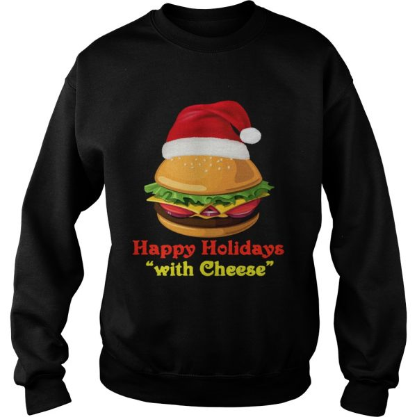 Happy Holidays With Cheese  Sweatshirt
