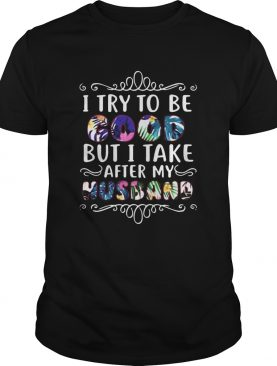 I Try To Be Good But Take After My Husband Ugly Christmas shirt