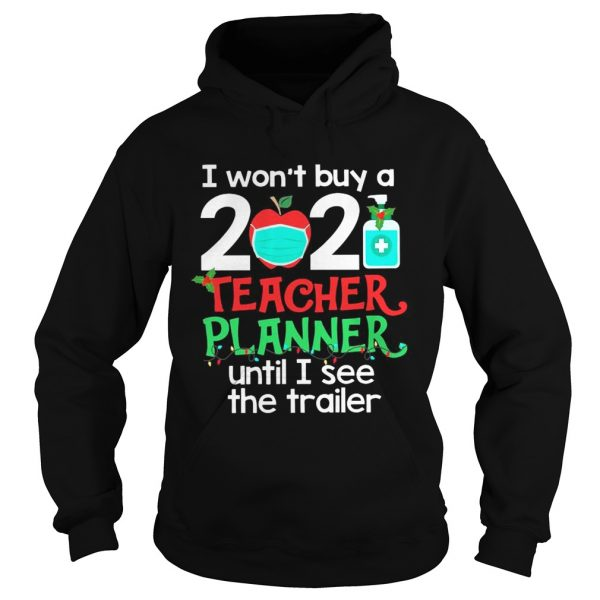 I Wont Buy A 2020 Teacher Planner Until I See The Trailer  Hoodie