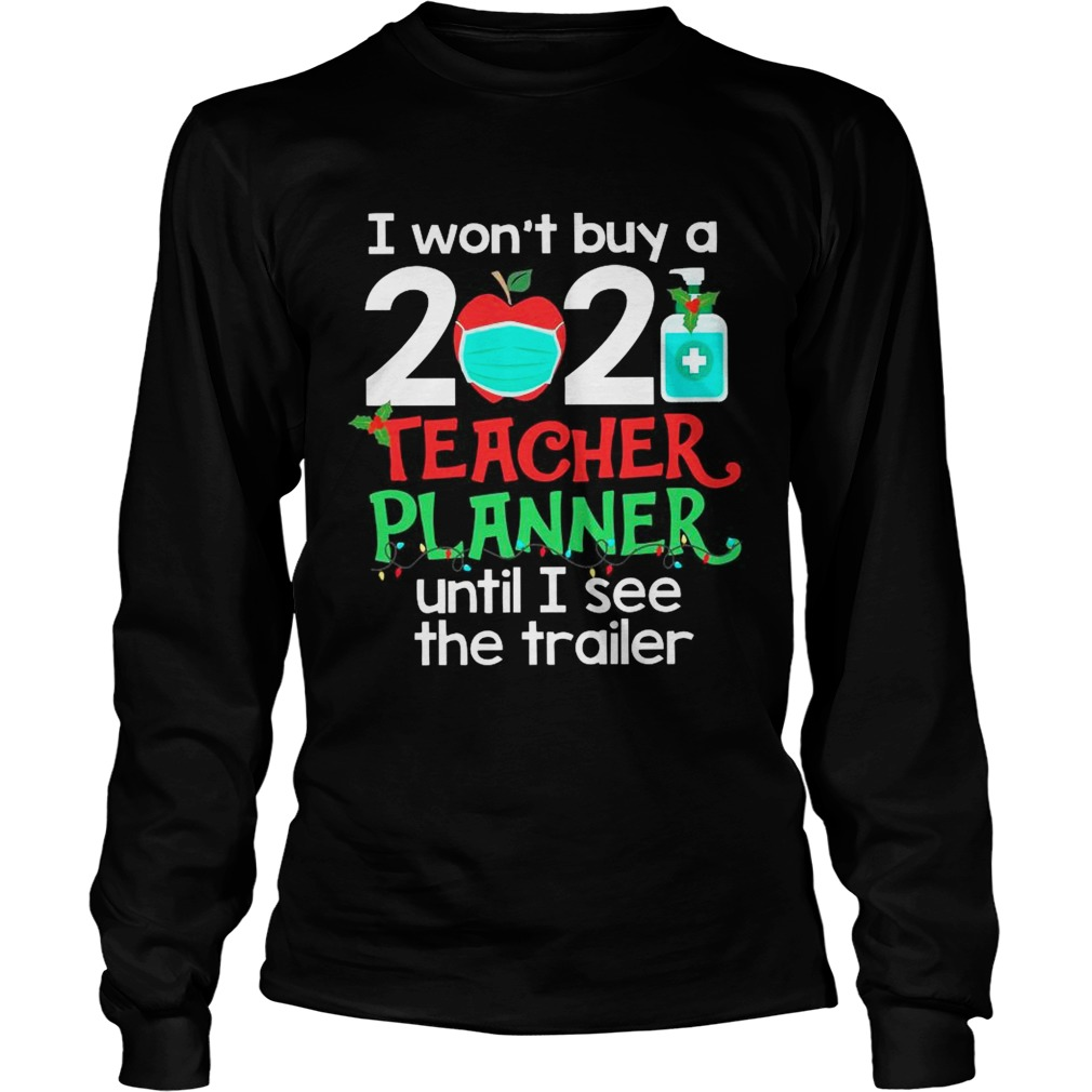 I Wont Buy A 2020 Teacher Planner Until I See The Trailer Long Sleeve