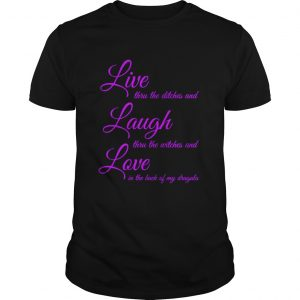 Live Thru The Ditches And Laugh Thru The Witches And Love In The Back Of My Dragula  Unisex