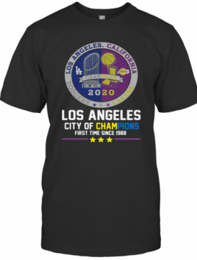 Los Angeles California Lakers Dodgers Los Angeles City Of Champions First Time Since 1988 T-Shirt
