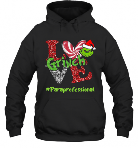 Love Grinch #Paraprofessional Christmas T-Shirt Unisex Hoodie