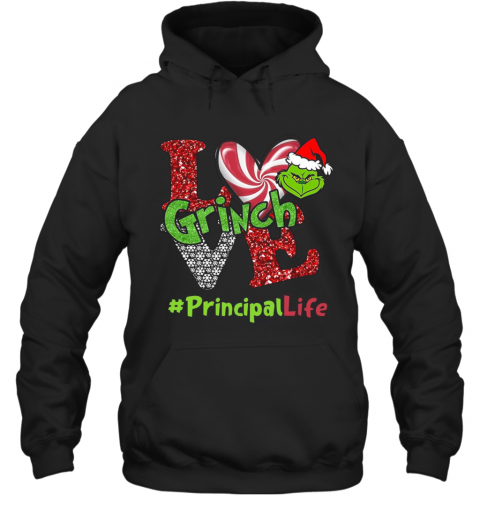 Love Grinch #Principallife Christmas T-Shirt Unisex Hoodie