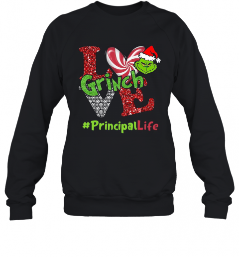 Love Grinch #Principallife Christmas T-Shirt Unisex Sweatshirt
