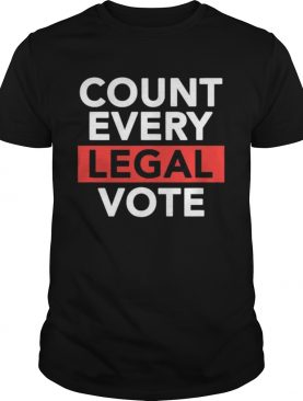 Love politics count every legal vote shirt