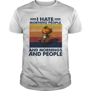 Pumpkin Halloween I Hate Morning People And Mornings And People Vintage  Unisex