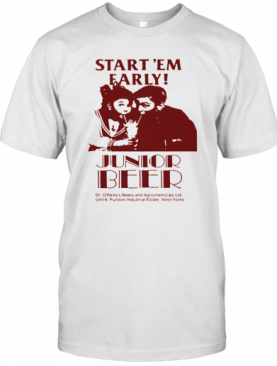 Start'em Farly Junior Beer Dr O'reilly's Beers And Agrochemicals Ltd T-Shirt