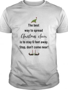 The Best Way To Spread Christmas Cheer Elf shirt