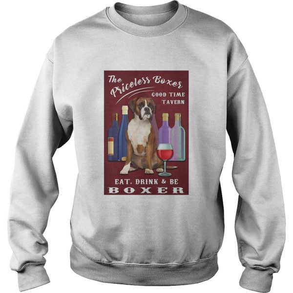 The Priceless Boxer Good Time Tavern Eat Drink And Be Boxer  Sweatshirt