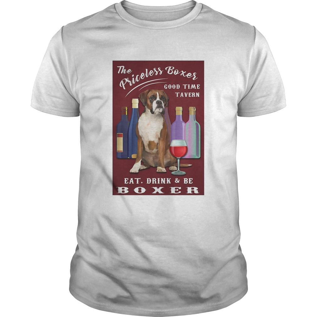 The Priceless Boxer Good Time Tavern Eat Drink And Be Boxer Unisex