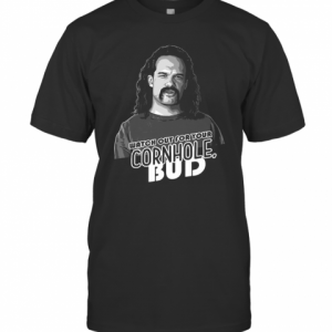 Watch Out For Your Cornhole Bud T-Shirt Classic Men's T-shirt