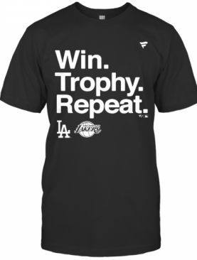 Win Trophy Repeat Los Angeles Dodgers Los Angeles Lakers T-Shirt