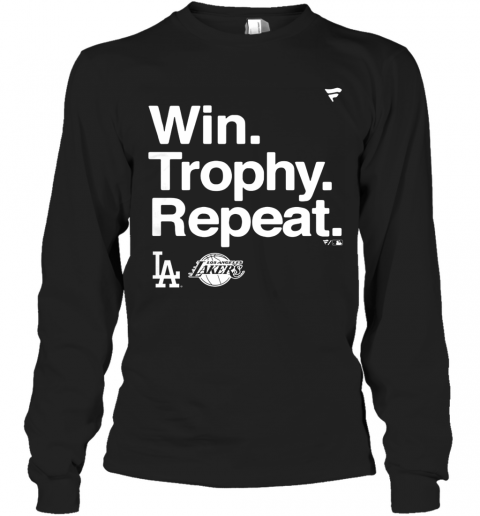 Win Trophy Repeat Los Angeles Dodgers Los Angeles Lakers T-Shirt Long Sleeved T-shirt