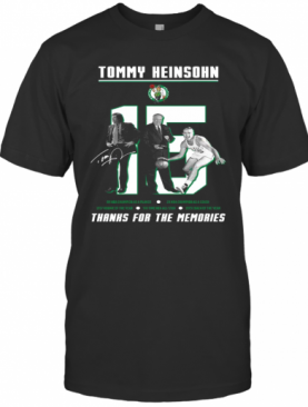 15 Tommy Heinsohn Thank For The Memories Signature T-Shirt