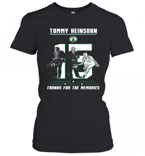 15 Tommy Heinsohn Thank For The Memories Signature T-Shirt Classic Women's T-shirt