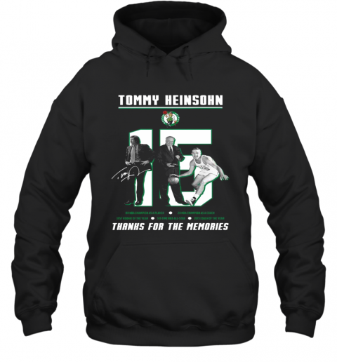 15 Tommy Heinsohn Thank For The Memories Signature T-Shirt Unisex Hoodie